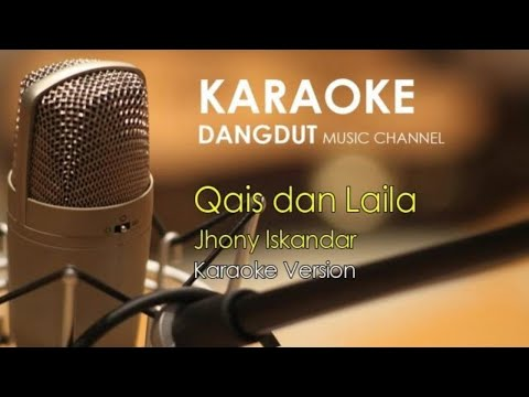 Qais dan Laila Jhony Iskandar Karaoke Dangdut tanpa vocal
