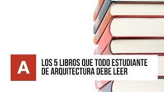 ▷ 5 LIBROS que todo ESTUDIANTE DE ARQUITECTURA debe LEER ✅