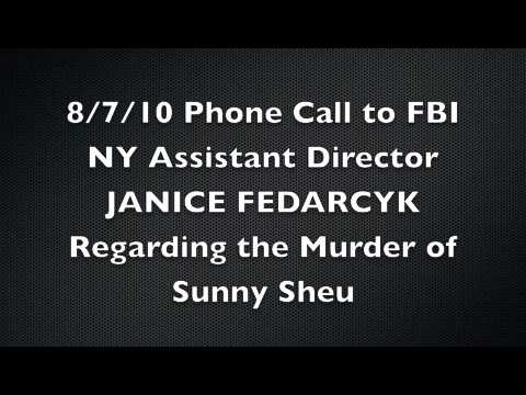 THE MURDER OF SUNNY SHEU: Call to FBI New York Assistant Director Janice Fedarcyk
