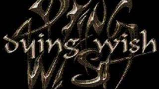 Watch Dying Wish Yearning video