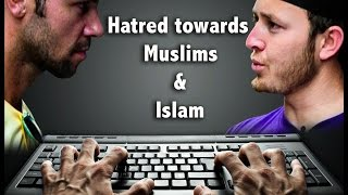 Why Is There  So Much Hatred Towards Islam and Muslims online