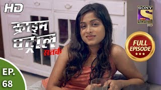 Crime Patrol Satark Season 2 - Ep 68 - Full Episode - 16th October, 2019
