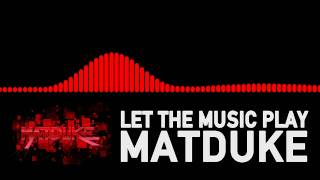 Matduke - Let The Music Play [Happy Hardcore]