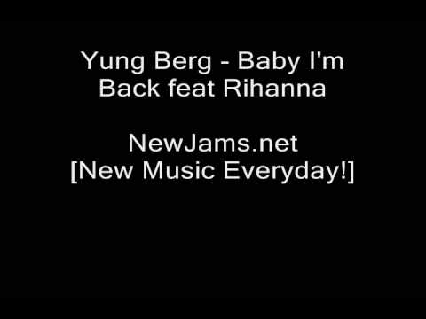 Yung Berg - Baby I'm Back (Feat Rihanna) NEW 2009 Music Videos
