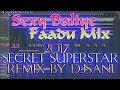2017 Secret Superstar Dj Song   Sexy Baliye   Dance Mix   Remix By {Djsani}   Flp And Mp3 Project