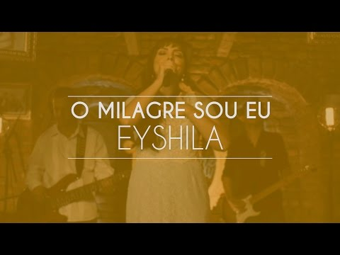 Eyshila - O Milagre Sou Eu (Live Session)