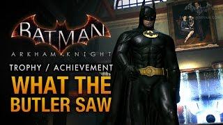 Batman: Arkham Knight - Wayne Manor [What the Butler Saw Trophy \ Achievement]