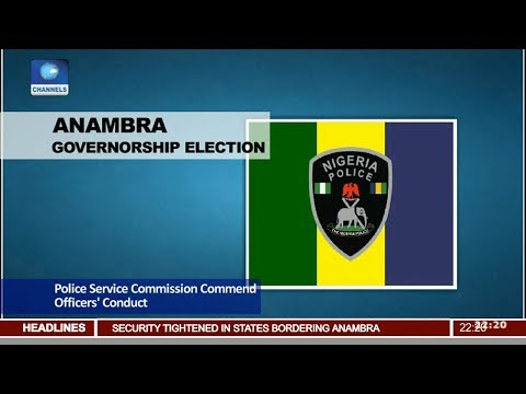PSC Commend Police Officers' Conduct During Anambra Poll 18/11/17 Pt.2 |News@10|