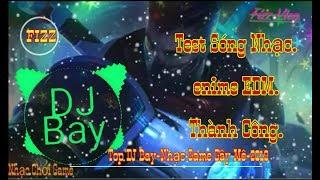 Nhạc DJ Bay 2019#-Nhạc Game Gây Mê-Nghe Là Phê- Vlog.