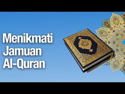 Menikmati Jamuan Al-Quran - Ustadz Abdullah Zaen, MA