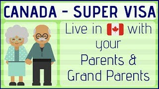 🇨🇦 Canada SUPER VISA for your Parents and Grandparents