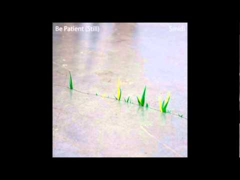 Be Patient (Still) - Smidi