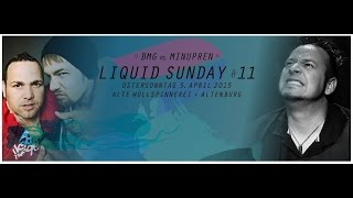 BMG & MINUPREN @ Liquid Sunday#11 05.04.2015