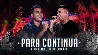 Kleo Dibah & Felipe Araújo -  Para Continua