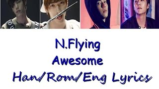 N.FLYING - Awesome (Han/Rom/Eng) Lyrics
