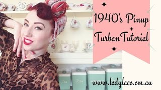 Vintage 1940's Pinup Turban Tutorial by Miss Lady Lace