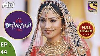 Ek Deewaana Tha - Ep 44 - Full Episode - 21st December, 2017