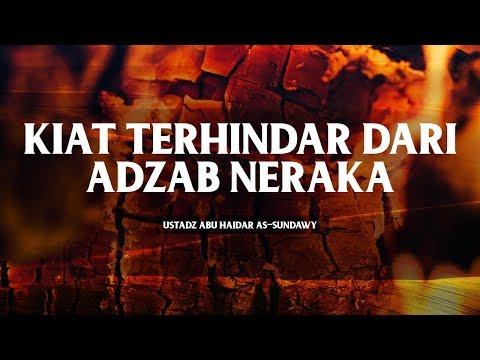 Kiat Terhindar Dari Azab Neraka  ||  Ustadz Abu Haidar As Sundawy