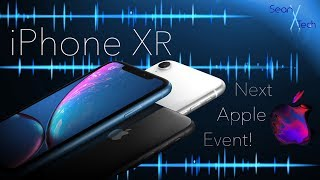 iPhone XR Pre-order and Expectations for Apple's Second Fall 2018 Event!