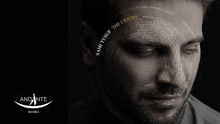 Sami Yusuf - The Centre (Official Lyric Video)