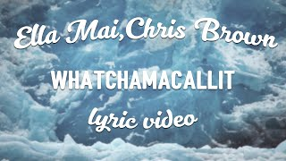 Ella Mai Whatchamacallit Ft Chris Brown