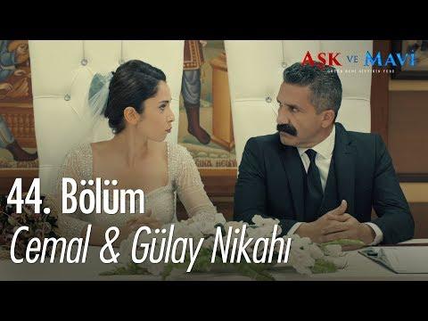 Cemal & Gülay nikahı - Aşk ve Mavi 44. Bölüm