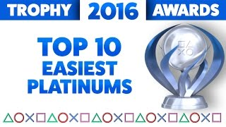 2016 Trophy Awards 🏆 The Top 10 Easiest PS4 Platinums of the Year