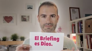 El Briefing es Dios / Como elaborar un briefing.