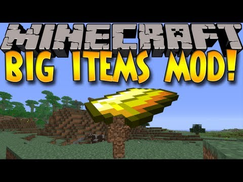 Minecraft Mods: BIG ITEMS MOD! HUGE, MASSIVE ITEMS! (1.6.2)