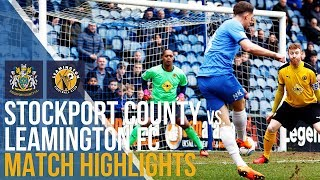 Stockport County Vs Leamington FC - Match Highlights - 24.03.2018