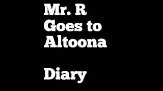 Diary: Mr. R Goes to Altoona, Pennsylvania