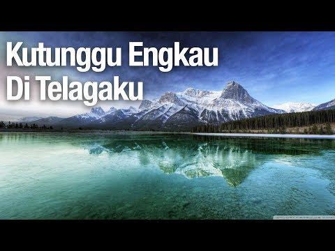 Kutunggu Engkau di Telagaku - Ustadz Sofyan Chalid Ruray