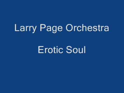 LARRY PAGE ORCHESTRA - EROTIC SOUL.wmv