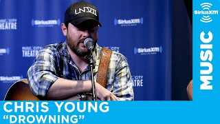 "Chris Young -  ""Drowning"" *Unreleased New Song* [LIVE @ SiriusXM]"
