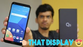 LG Q6 Unboxing with Hands on & Intial Impressions! Priced at 15k with no Fingerprint ? 🤔