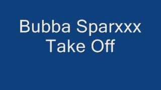 Watch Bubba Sparxxx Take Off video