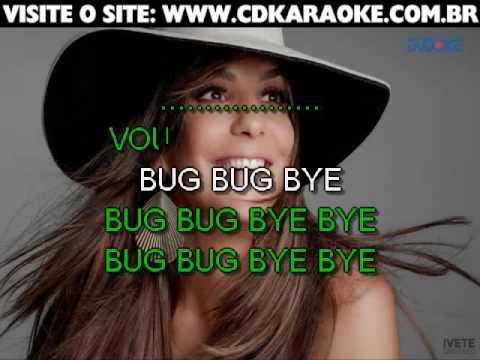 Ivete Sangalo   Bug Bug Bye