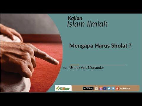 Ustadz Aris Munandar - Mengapa Harus Sholat