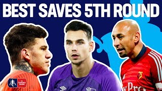 Romero's Double Save or Ederson's Sensational Stop? | Best 5th Round Saves | Emirates FA Cup 2018/19