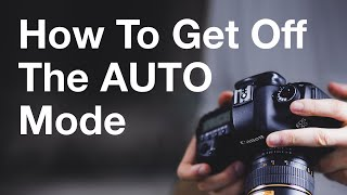 6 Simple Photography Hacks To Get You Off The AUTO Mode Forever - Learn Digital Photography