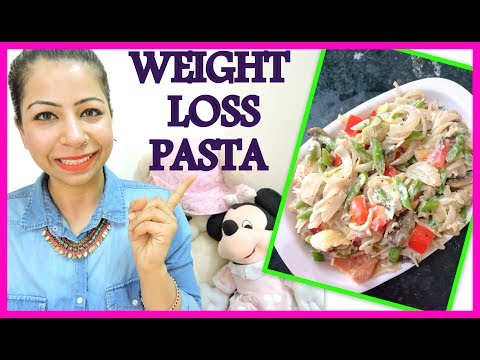 Healthy Pasta Recipes for Weight Loss | How To Make Healthy Weight Loss Pasta