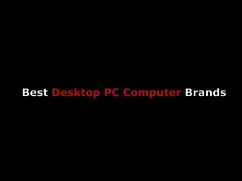 Best Computer Brands From an All in One Home Desktop PC to Video Editing & Gaming Computers to Buy