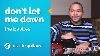 The Beatles - Don't Let Me Down (como tocar - aula de guitarra)
