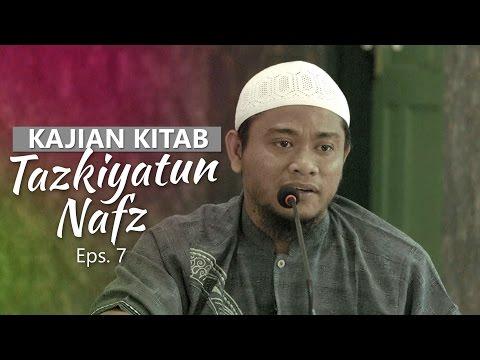 Kajian Rutin: Kitab Tazkiyatun Nafs 7 - Ustadz Amir As-Soronjy