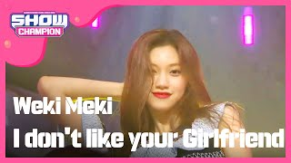download lagu Show Champion Ep.242 Wekimeki - I Don't Like Your gratis