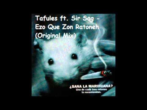 Tafules ft. Sir Sag - Ezo Que Zon Ratoneh (Original Mix)