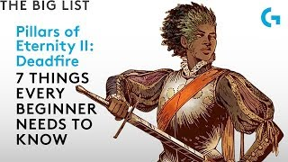 Pillars of Eternity 2: Deadfire - 7 things every beginner needs to know