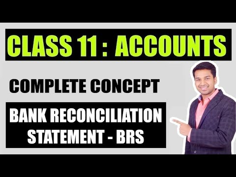 Class 11th - Accountancy : Bank Reconciliation Statement (BRS) - Complete