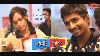 Time Pass | Telugu Comedy Short Film | By Ravi Ganjam
