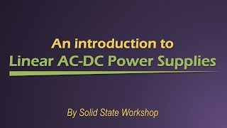 An Introduction to Linear AC-DC Power Supplies